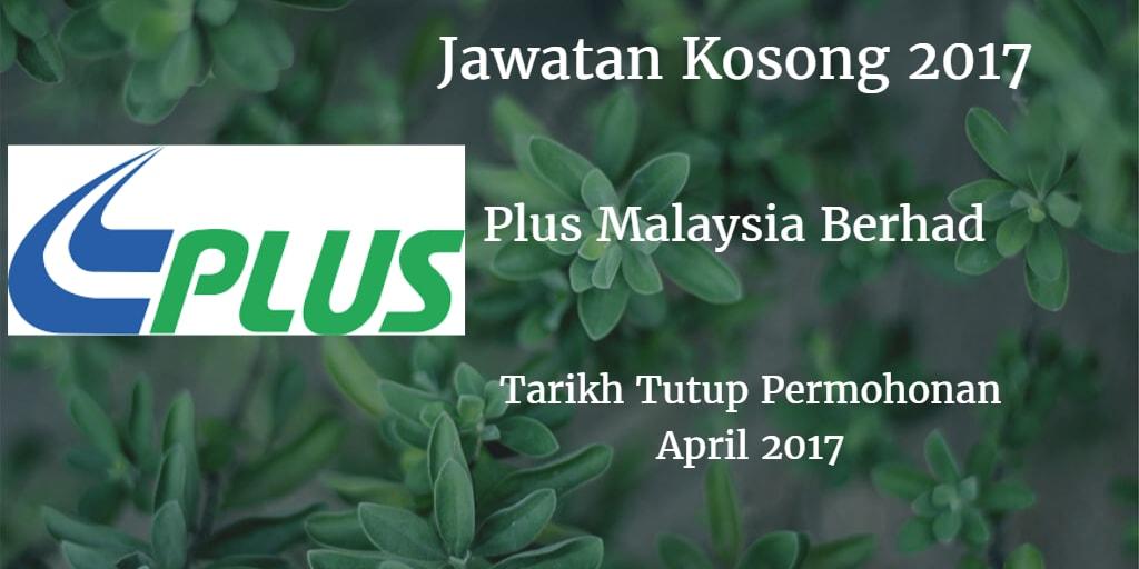 Jawatan Kosong Plus Malaysia Berhad April 2017