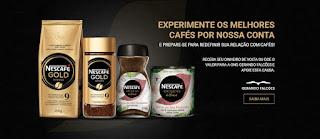 Experimentar Grátis Nescafé Melhores Cafés Gold e Origens do Brasil - Dinheiro de Volta
