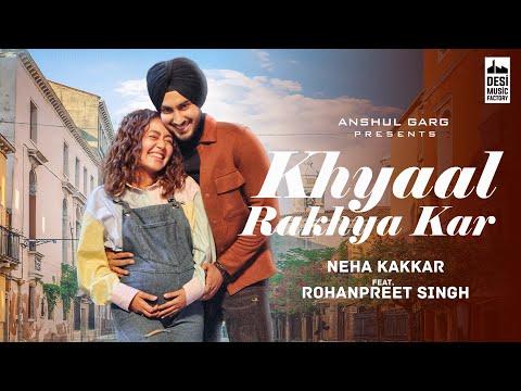 Khyaal Rakha Kar Lyrics | Neha | Rohanpreet
