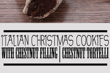 Yummy Italian Christmas Cookies with Chestnut Filling | Chestnut Tortelli Recipe