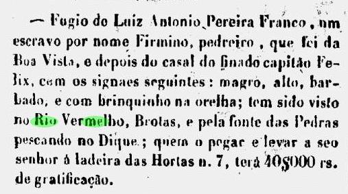 Escravo fujão foi visto no Rio Vermelho