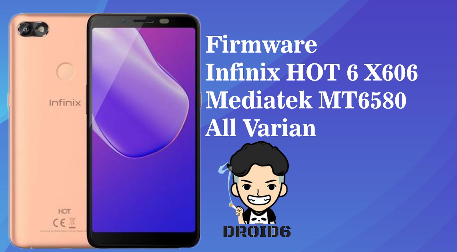 Firmware Infinix HOT6 X606 Mediatek MT6580 All Varian