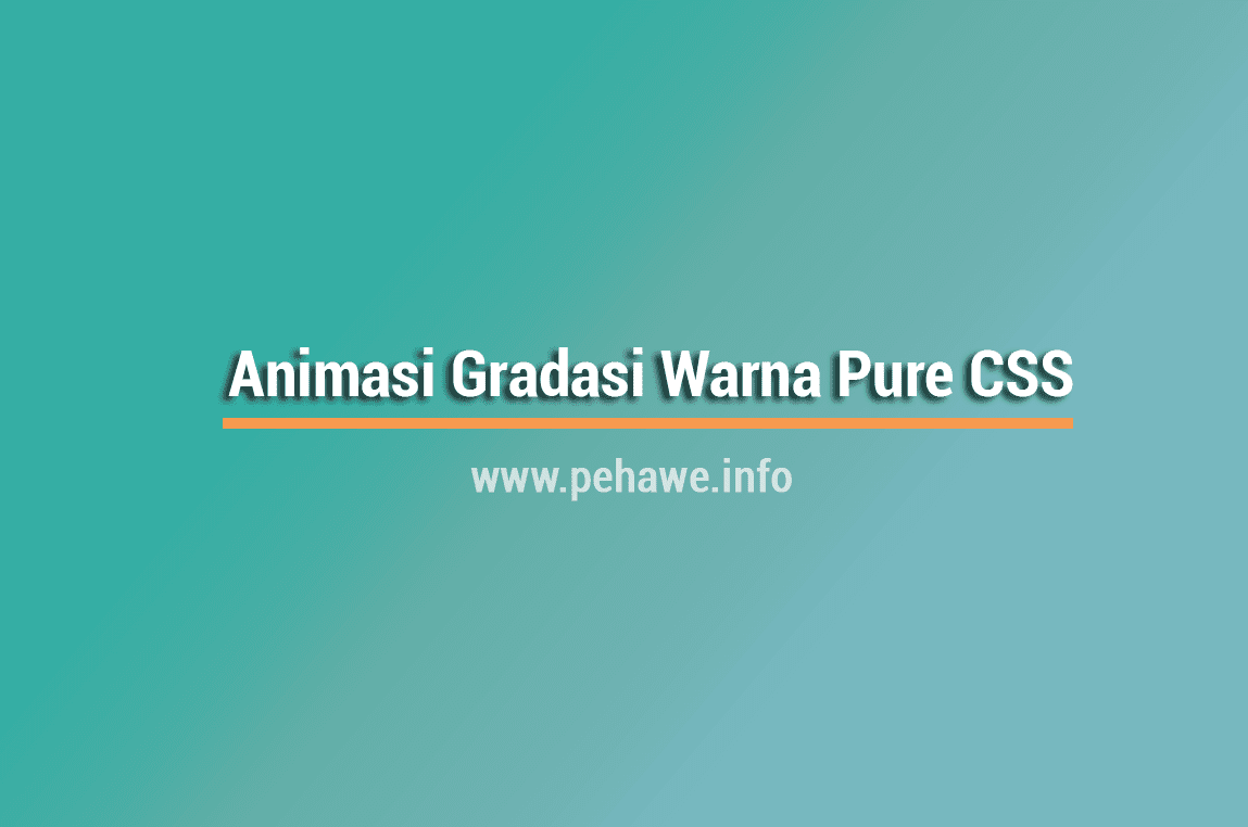 Cara Membuat Background Animasi Gradasi Warna dengan Pure CSS