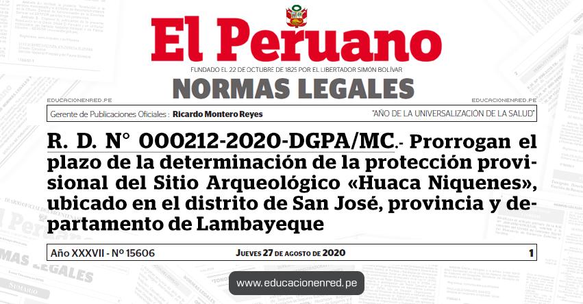 R. D. N° 000212-2020-DGPA/MC.- Prorrogan el plazo de la determinación de la protección provisional del Sitio Arqueológico «Huaca Niquenes», ubicado en el distrito de San José, provincia y departamento de Lambayeque
