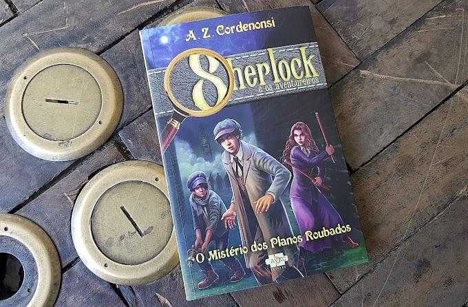 [RESENHA #742] SHERLOCK E OS AVENTUREIROS - VOL. 01: O MISTÉRIO DOS PLANOS ROUBADOS - A. Z. CARDENONSI