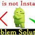 Android Mobile में App install नहीं हो रहा है तो क्या करे? App is not installing Solution in हिंदी.