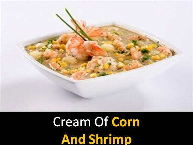 Cream of corn and shrimp