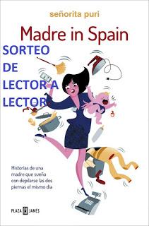 http://leyendoyleyendo.blogspot.com.es/2016/04/sorteo-madre-in-spain-senorita-puri.html
