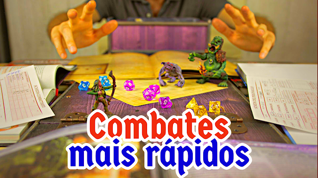 Como tornar os combates de Dungeons & Dragons mais rápidos! (E mais!)