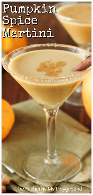 Pumpkin Spice Martini ~ Pumpkin spice is for more than just pie.  Enjoy these fabulous flavors in fall cocktails, too ~ like a yummy Pumpkin Spice Martini! Super easy to make, and super delicious. #pumpkinspice #pumpkinspicemartini #fallcocktails  www.thekitchenismyplayground.com