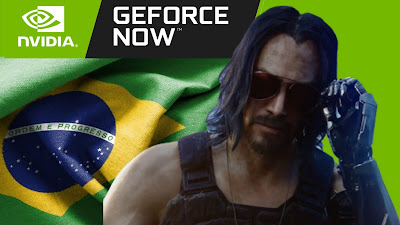 Geforce Now 2021 no Brasil