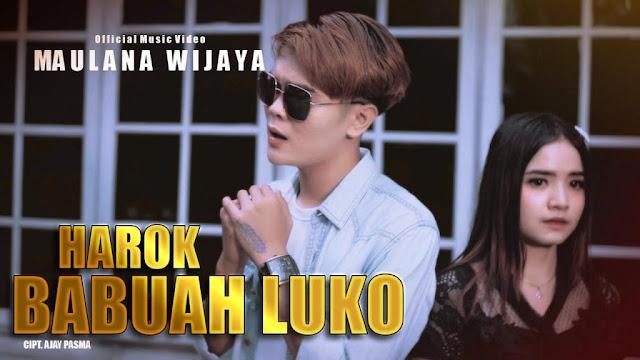 Lirik lagu Maulana Wijaya Harok Babuah Luko dan terjemahan