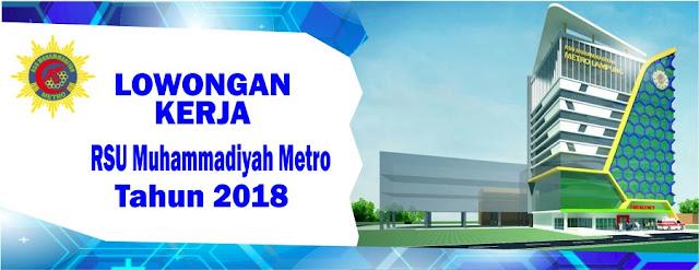 Lowongan Kerja RSU Muhammadiyah Metro Tahun 2018