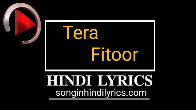 तेरा फ़ितूर – Tera Fitoor Lyrics – Genius