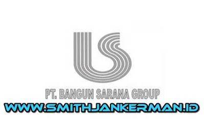 Lowongan PT. Bangun Sarana Group Pekanbaru Agustus 2018