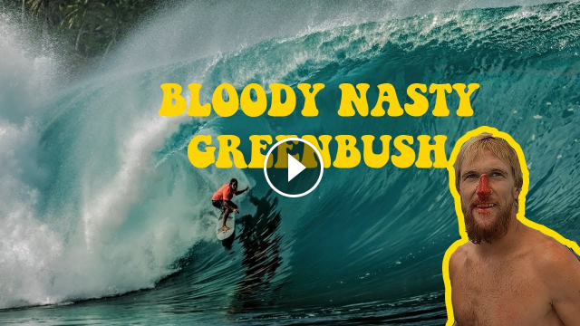 BIG NASTY GREENBUSH IS THIS THE HEAVIEST SURF SESSION EVER IN THE MENTAWAIIS VON FROTH