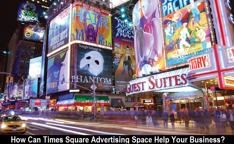 How Can Times Square Advertising Space Help Your Business?