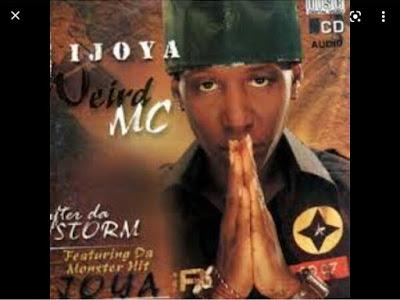 Music: Weird MC - Ijoya (throwback Nigerian songs)