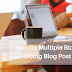 Handle Multiple Blogs Like Doing Blog Post Jobs