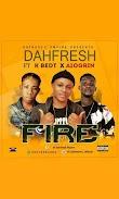 [Music] DAHFRESH Ft K Bedt x A1Ogrin - Fire
