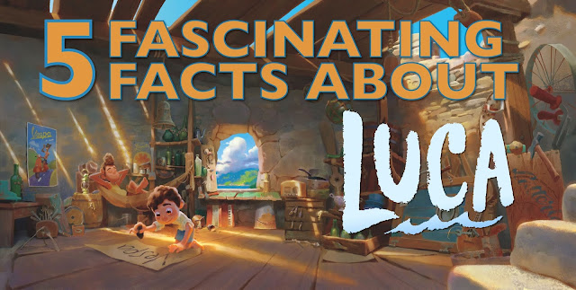 Five fascinating facts about Pixar's Luca