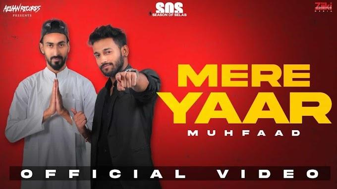 Mere Yaar Lyrics - Muhfaad   Season Of Selab EP