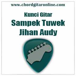 Chord Jihan Audy Sampek Tuwek