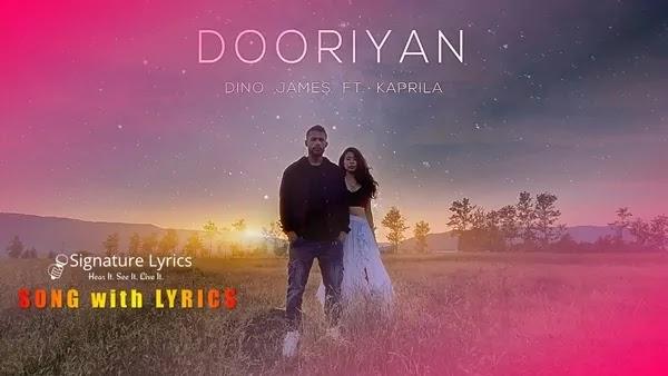Dooriyan Lyrics - Dino James Ft. Kaprila