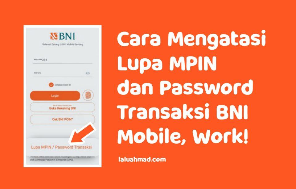 Cara Mengatasi Lupa MPIN dan Password Transaksi BNI Mobile, Work!