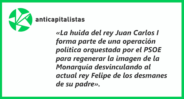 Anticapitalistas ante la fuga del Rey emérito Juan Carlos I