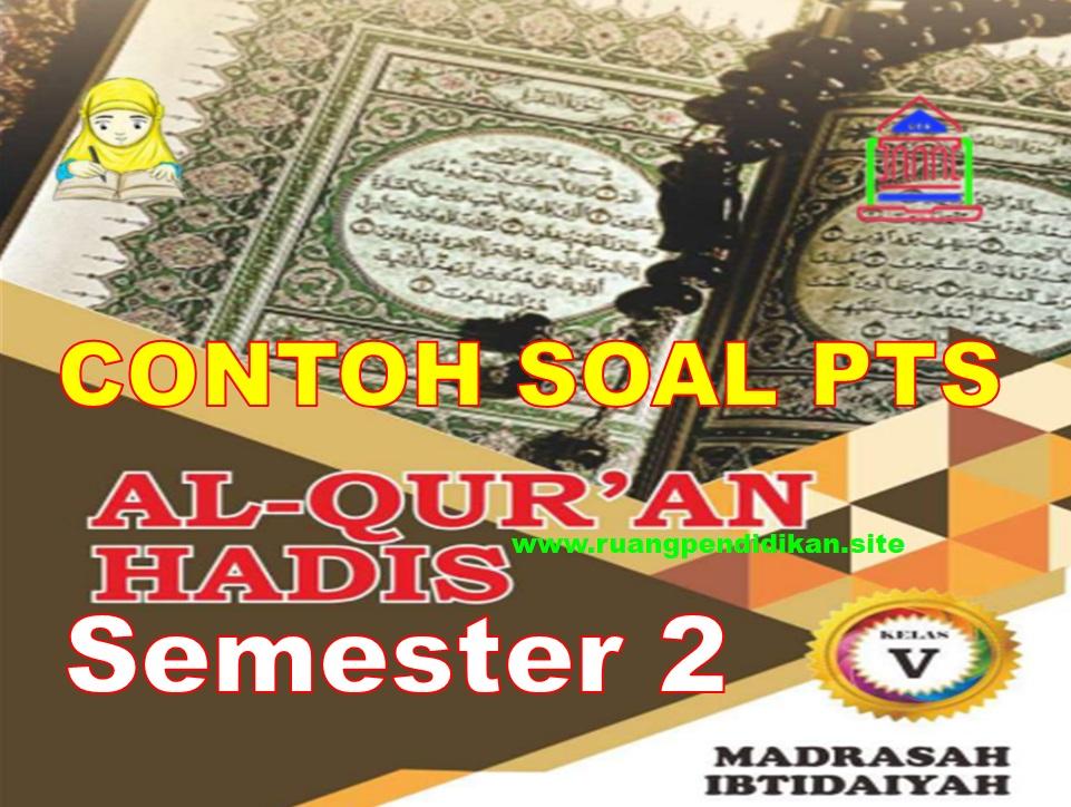 Soal PTS Al-Qur'an Hadis Kelas 5 MI