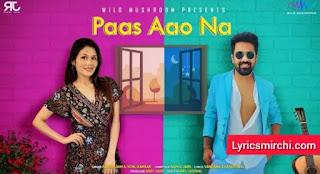 Pass Aao Na पास आओ ना Song Lyrics | Rahul Jain | Latest Hindi Song 2020