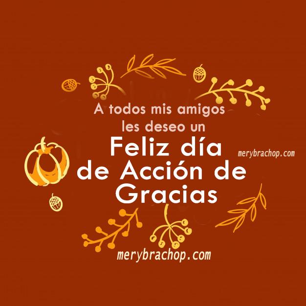 bonitas frases para mis amigos saludos de feliz dia de accion de gracias