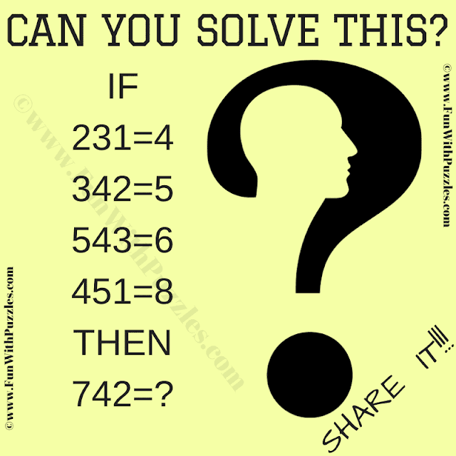 Can you solve this?  If 231=4, 342=5, 543=6, 541=8, Then 742=?