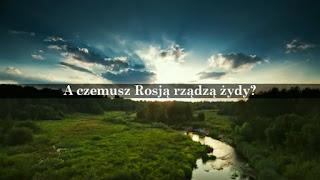 http://www.dailymotion.com/video/xqmjjm_czemu-rosja-rzadza-zydowiny_music
