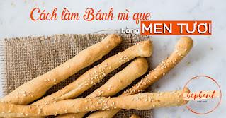 cach-lam-banh-mi-que-bang-men-tuoi-bep-banh-1