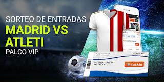 Luckia Sorteo entradas Madrid vs Atletico 20-26 enero 2020