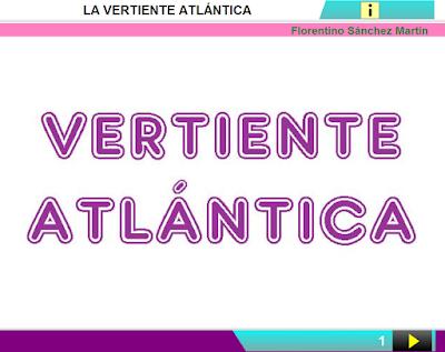 http://ceiploreto.es/sugerencias/cplosangeles.juntaextremadura.net/web/curso_3/sociales_3/vertiente_atlantica_4/vertiente_atlantica_4.html