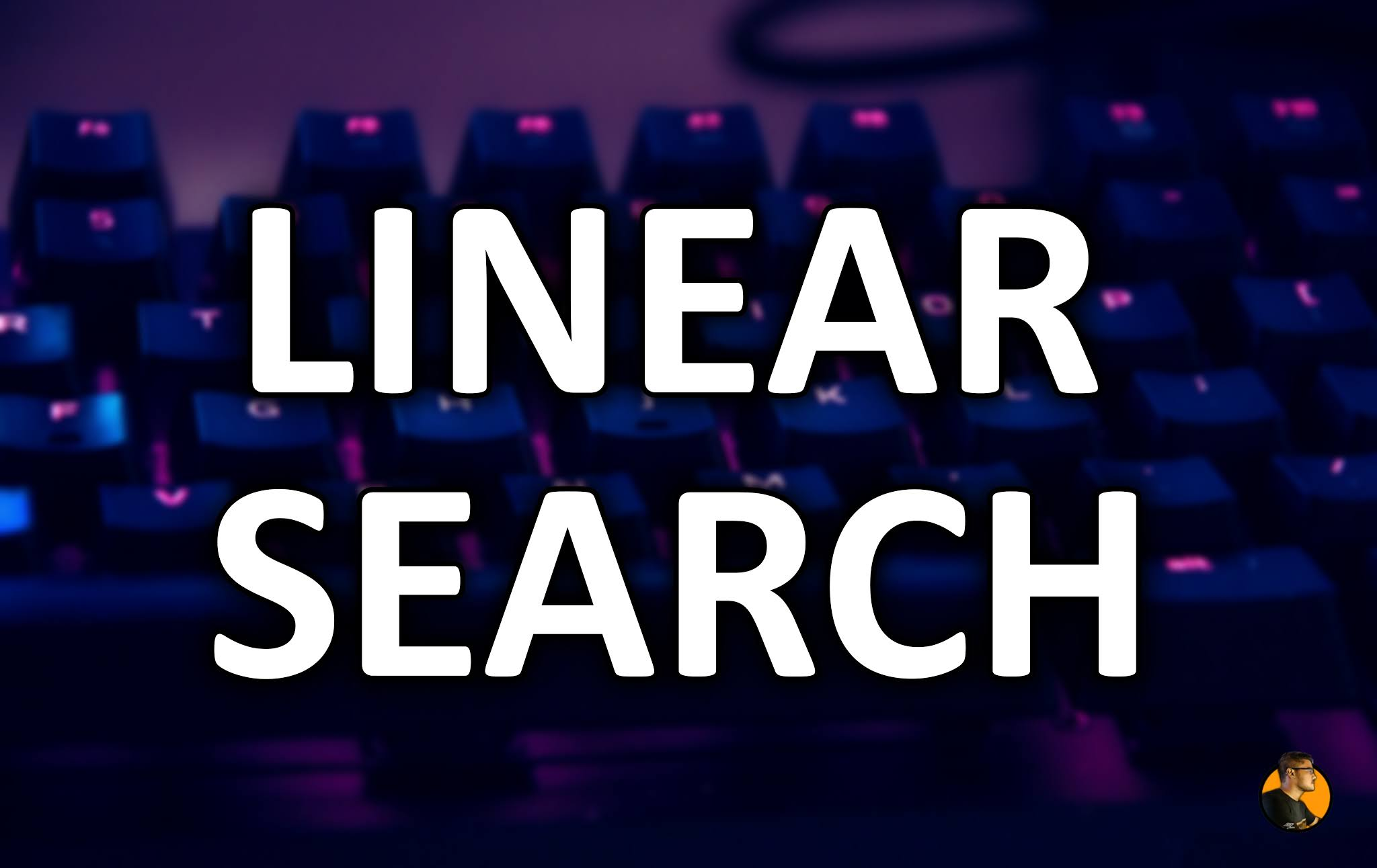 linear search implementation understand search algorithms