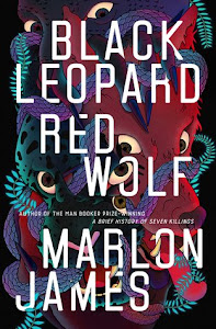 Black Leopard, Red Wolf (The Dark Star Trilogy #1) by Marlon James