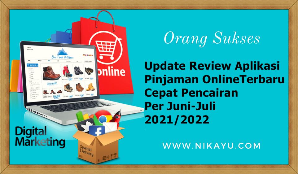 Update Review Aplikasi Pinjaman Online Terbaru, Cepat Pencairan Per Juni-Juli 2021/2022