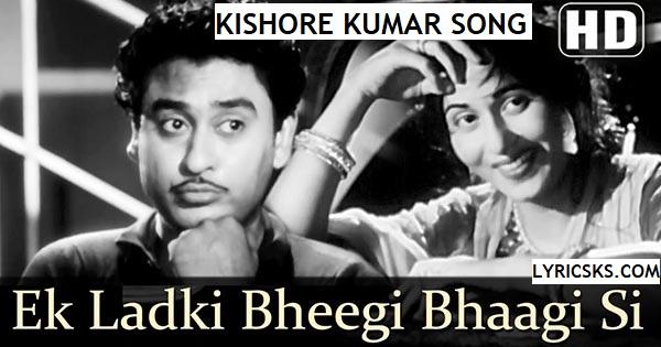 EK LADKI BHEEGI BHAAGI SI LYRICS - Chalti Ka Naam Gaadi  - Kishore Kumar - Lyricsks.com