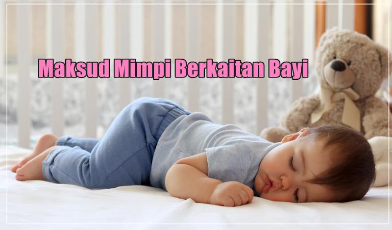 13 Tafsir Mimpi Bayi Menangis, Tidur, Menyusu Dan Lain-Lain Menurut Pandangan Islam Dan Kepercayaan Masyarakat