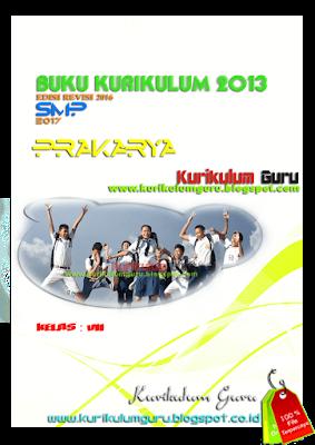DOWNLOAD BUKU KURIKULUM 2013 EDISI REVISI 2016 JENJANG SMP 2017 Prakarya