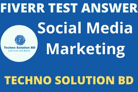 Fiverr Test Social Media Marketing  Answer-2021
