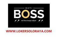 Loker Solo Bulan Juni 2021 di Roti Boss
