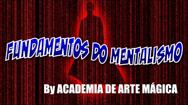 FUNDAMENTOS DO MENTALISMO [by Academia de Arte Mágica]