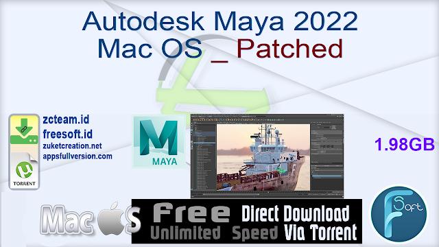 Autodesk Maya 2022 Mac OS _ Patched