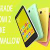Upgrade Redmi 2 ke Android Marshmallow