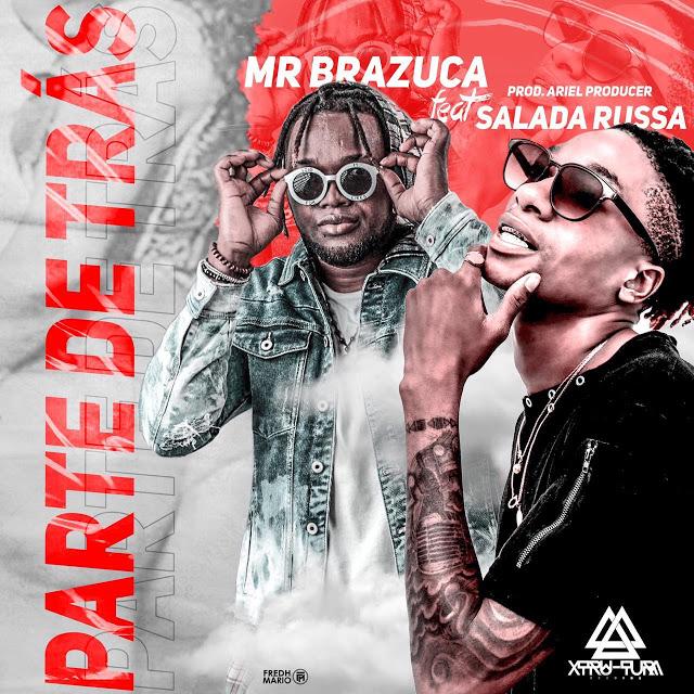 Mr. Brazuca feat. Salada Russa - Parte De Trás (Afro House) (Download & Ouvir Mp3)